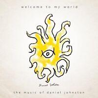 Daniel Johnston - Welcome to My World [New CD]