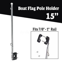Marine Flag 15'' Boat Flag Pole Mount Holder Adjustable Fit 7/8''-1'' Rail  //