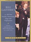 Bill Gaithers 20 All-Time Favorite Homecoming Songs and Performances: Volume...