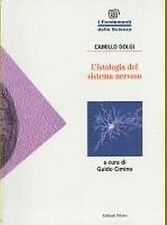 L ISTOLOGIA DEL SISTEMA NERVOSO di C. Golgi 1995 A cura di Guido Cimino Teknos