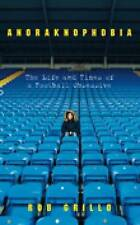 Anoraknophobia: The Life and Times of a Football Obsessive, 0752445618, New Book