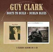 Boats to Build/Dublin Blues by Guy Clark (CD, Nov-2015, Morello Records)