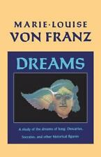 Dreams : A Study of the Dreams of Jung, Descartes, Socrates, and Other...