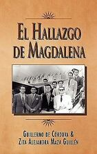 El Hallazgo de Magdalena by Zita Alejandra Maza Guillén and Guillermo De...
