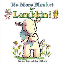 No More Blanket for Lambkin! (Ducky & Piggy),Ford, Bernette,Very Good Book mon00