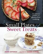 Small Plates and Sweet Treats : My Family's Journey to Gluten-Free Cooking -...