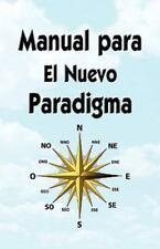 Manual Para El Nuevo Paradigma (Paperback or Softback)