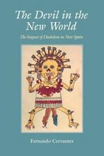 The Devil in the New World: The Impact of Diabolism in New Spain (Paperback or S