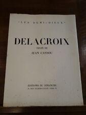 Delacroix Cassou Editions du Dimanche 1947 Illustré Les Demi-Dieux