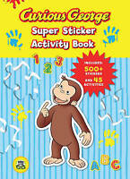 Curious George Super Sticker Activity Book [With 500 Stickers] by Sara Gillingha