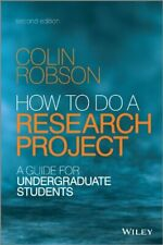How to Do a Research Project 2E - a Guide for Undergraduate Students, Robson+=