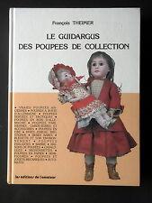 LE GUIDARGUS DES POUPEES DE COLLECTION - PAR FRANCOIS THEIMER