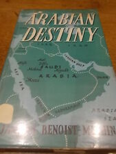 ARABIAN DESTINY Jacques Benoist Mechin Mobility of the Arabs Nejd Saudi Arabia