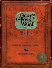 Scary, Gross and Weird Stories from the Bible: Bloody Tent Pegs, Disembodied Fin