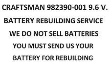 CRAFTSMAN 982390-001 9.6 V  BATTERY PACK REBUILDING SERVICE-UPGRADED TO 2200 MAH