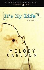 It's My Life: Diary Number 2: By Carlson, Melody