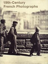 19TH CENTURY FRENCH PHOTOGRAPHS from The National Gallery of Canada (Exhibition)