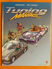 Tuning Maniacs Tome 2. Jenfevre & Pat Perna -éditions Vents d'Ouest EO