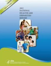 National Healthcare Disparities Report 2012 by Agency for and Quality and U....