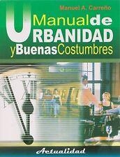 MANUAL DE URBANIDAD Y BUENAS COSTUMBRES MANUEL A. CARRENO