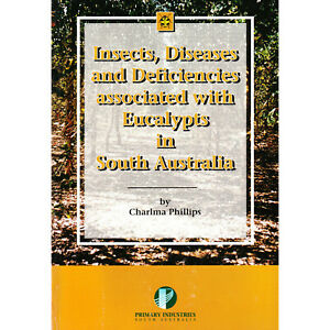 Insects, Diseases and Deficiencies Associated with Eucalypts in South Australia