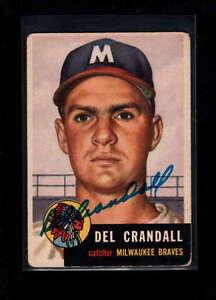 1953 TOPPS  #197 DEL CRANDALL AUTHENTIC ON CARD AUTOGRAPH SIGNATURE AX1901