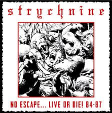 STRYCHNINE - No Escape... Live or Die ! 84-87 (LIM.500*80's US METAL*JAG PANZER)