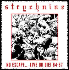 STRYCHNINE - No Escape... Live or Die ! 84-87 (LIM.500*80's US METAL*JAG PANZER)