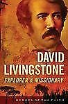 DAVID LIVINGSTONE (Heroes of the Faith), Wellman, Sam, Good Book