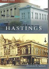 HASTINGS Nebraska Then and Now Book by Elizabeth H. Spilinek 2009