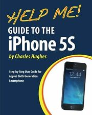 Help Me! Guide to the iPhone 5S: Step-by-Step User Guide for Apple's... NEW BOOK