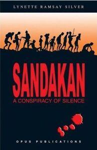 Sandakan - a Conspiracy of Silence - Lynette Ramsay Silver
