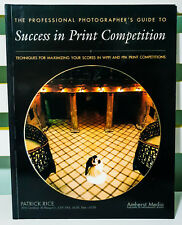 Professional Photographer's Guide To Success In Print Competition! Patrick Rice!