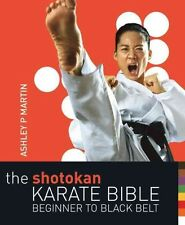 Shotokan Karate Bible [PB] Ashley Martin : belt club academy basic competition