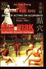Authentic Shaolin Heritage : Dian Xue Shu Dim Mak - Skill of Acting on Acupoi...