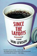 Since the Layoffs: By Levison, Iain