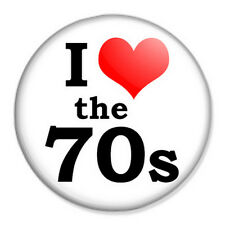 """I Love The 70s 25mm 1"""" Pin Badge Button 70's Seventies Retro Vintage Glam Rock"""