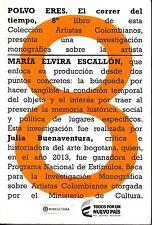 Polvo eres : el correr del tiempo en Maria Elvira Escallon Colombia 2014 Art