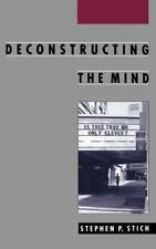 Deconstructing the Mind (Philosophy of Mind), Stich, Stephen P., Good Book
