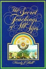 The Secret Teachings of All Ages: An Encyclopedic Outline of Masonic Hermetic...