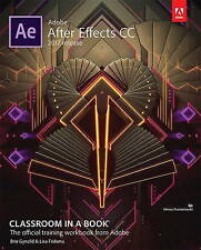 Adobe After Effects CC Classroom in a Book (2017 Release) by Adobe Systems