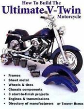 How to Build the Ultimate V-Twin Motorcycle by Timothy Remus