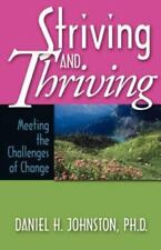 Striving and Thriving: Meeting the Challenges of Change (Paperback or Softback)