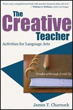 The Creative Teacher : Activities for Language Arts (Grades 4 through 8 and...