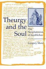 Hermeneutics Studies in the History of Religions: Theurgy and the Soul : The...