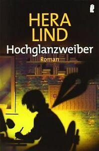 Hochglanzweiber: Roman von Lind, Hera   Buch   Zustand gut