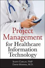 Project Management for Healthcare Information Technology by Coplan, Scott, Masu