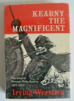 Kearny The Magnificent - Irving Werstein - 1st Edition 1962 General Phil Kearny