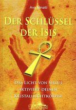 DER SCHLÜSSEL DER ISIS - Buch von Ava Minatti - Smaragd Verlag NEU