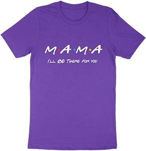 Saying quote Tee Short Sleeve T-Shirt Gift Mama I'll Be There for You Size XXL